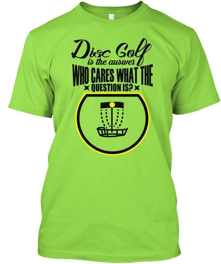 Cool Disc Golf Is The Answer Who Cares What Question Hanes Tagless