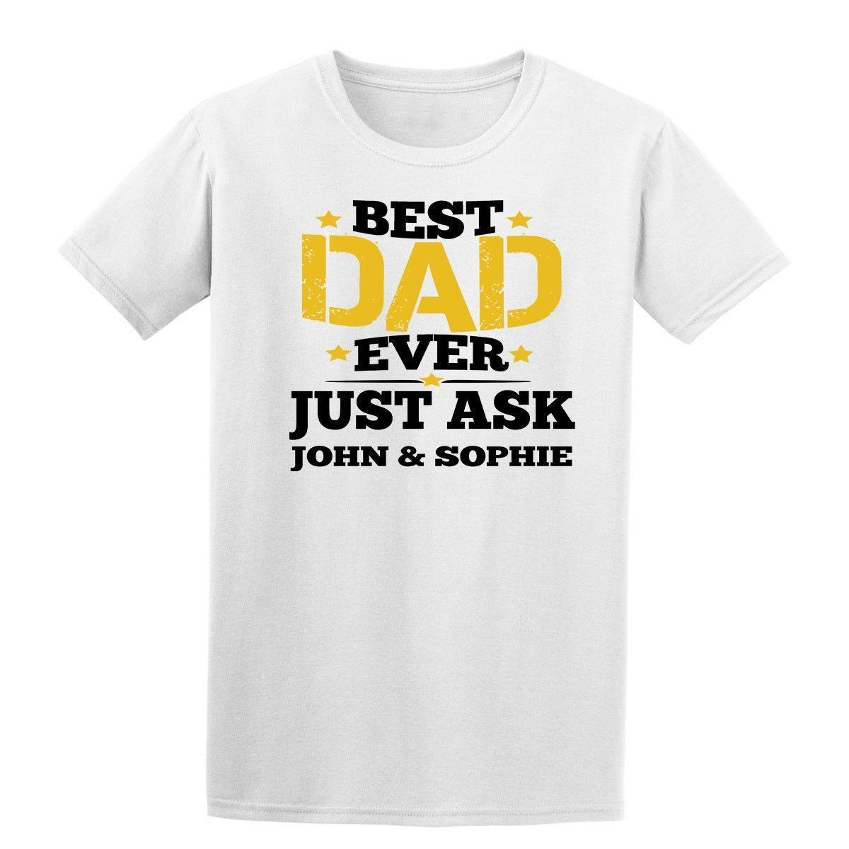 7fc4119ca Customise Best Dad Ever Mens T Shirts Father'S Day 2018 Gift Personalized  Black Designer White Tee Shirts Cool T Shirts Buy Online From Linnan00005,  ...