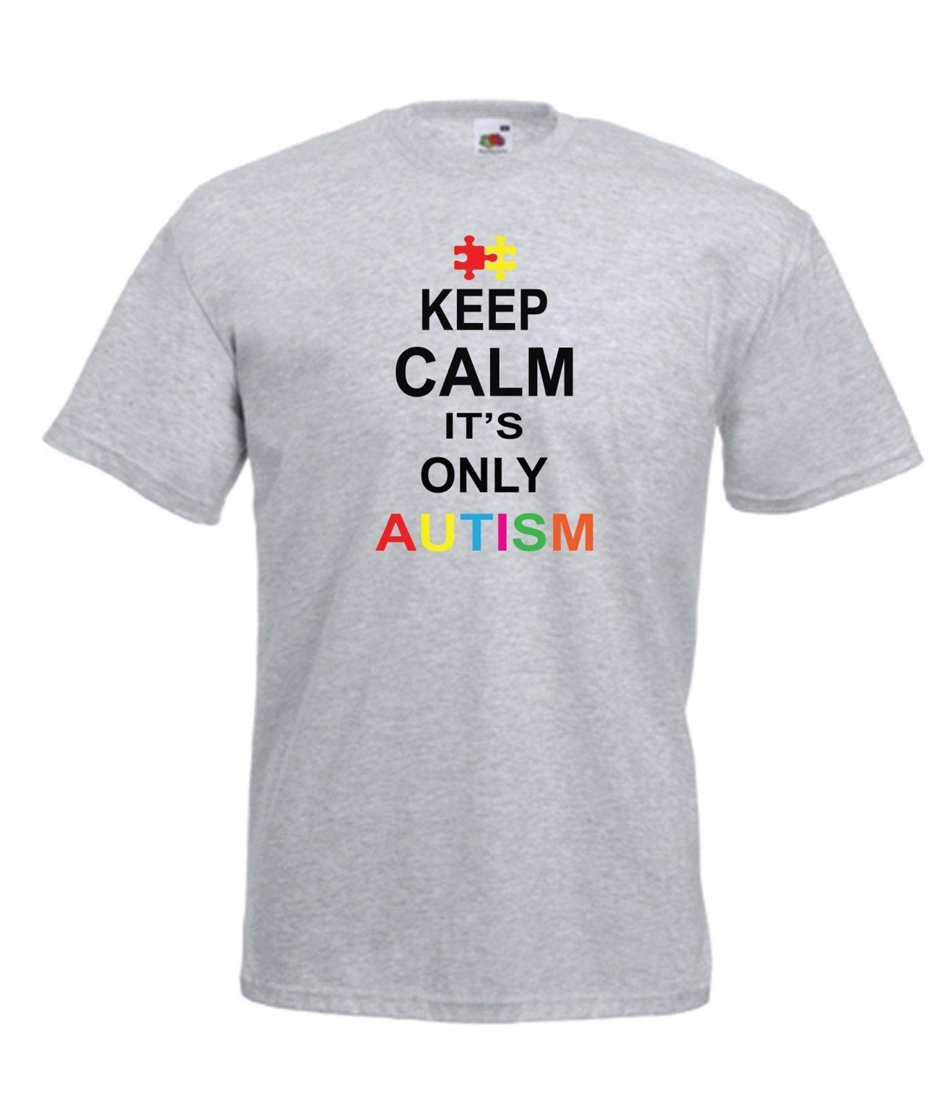 KEEP CALM ITS AUTISM Autistic Xmas Birthday Gift Ideas Top Mens Womens T SHIRT Funny Unisex Casual Tee Cool Shirts Design Designs From