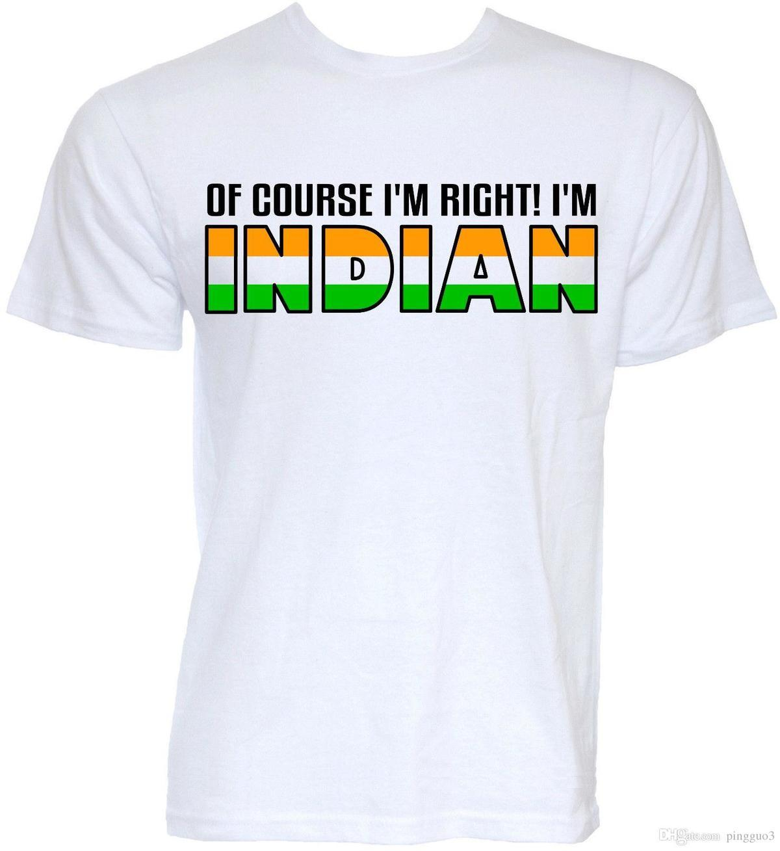 b204766f0 MENS FUNNY COOL NOVELTY INDIAN INDIA SLOGAN T SHIRTS JOKE FLAG FUN GIFTS T  SHIRT 2017 New Summer Men Hot Sale Fashion Cotton Shirts White T Shirts  From ...