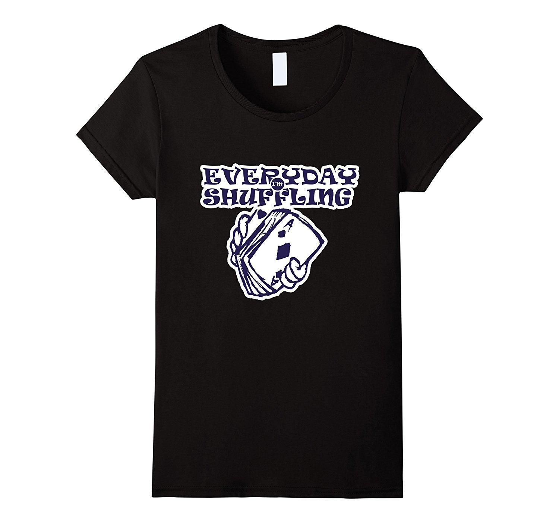 40f9f0d6 Women's Tee Everyday I'm Shuffling Cards Poker Magic Funny T-shirt Funny T  Shirt Women Hipster Cotton Casual Tops Harajuku Funny Tops Tee