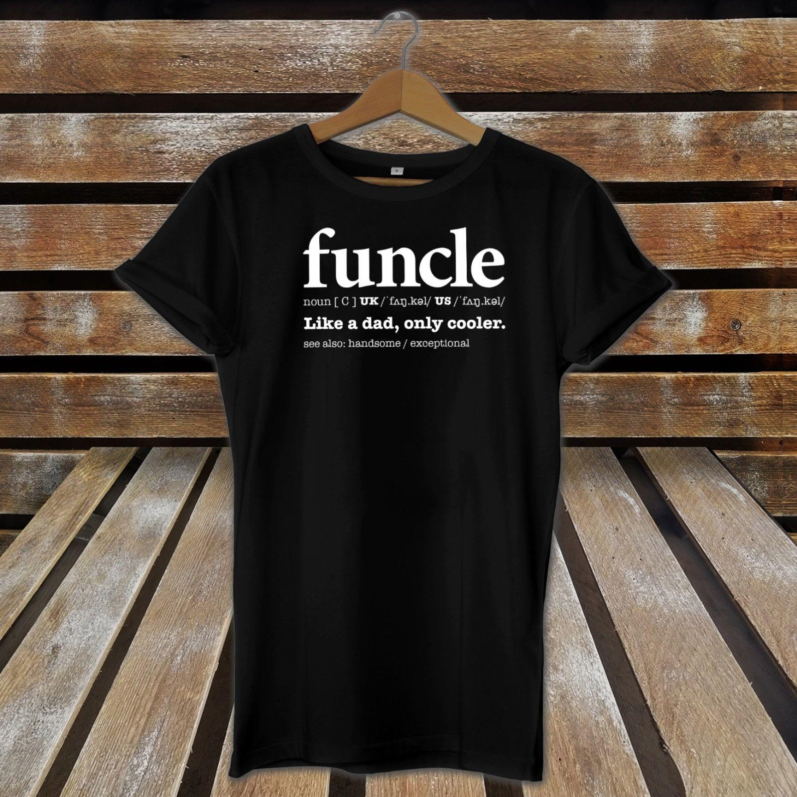 261352db Funcle Like A Dad Only Cooler Novelty Cute Father'S Day T Shirt / Top For  Uncle Funny Unisex Casual Tee Gift Hilarious Shirts Funky T Shirts Online  From ...