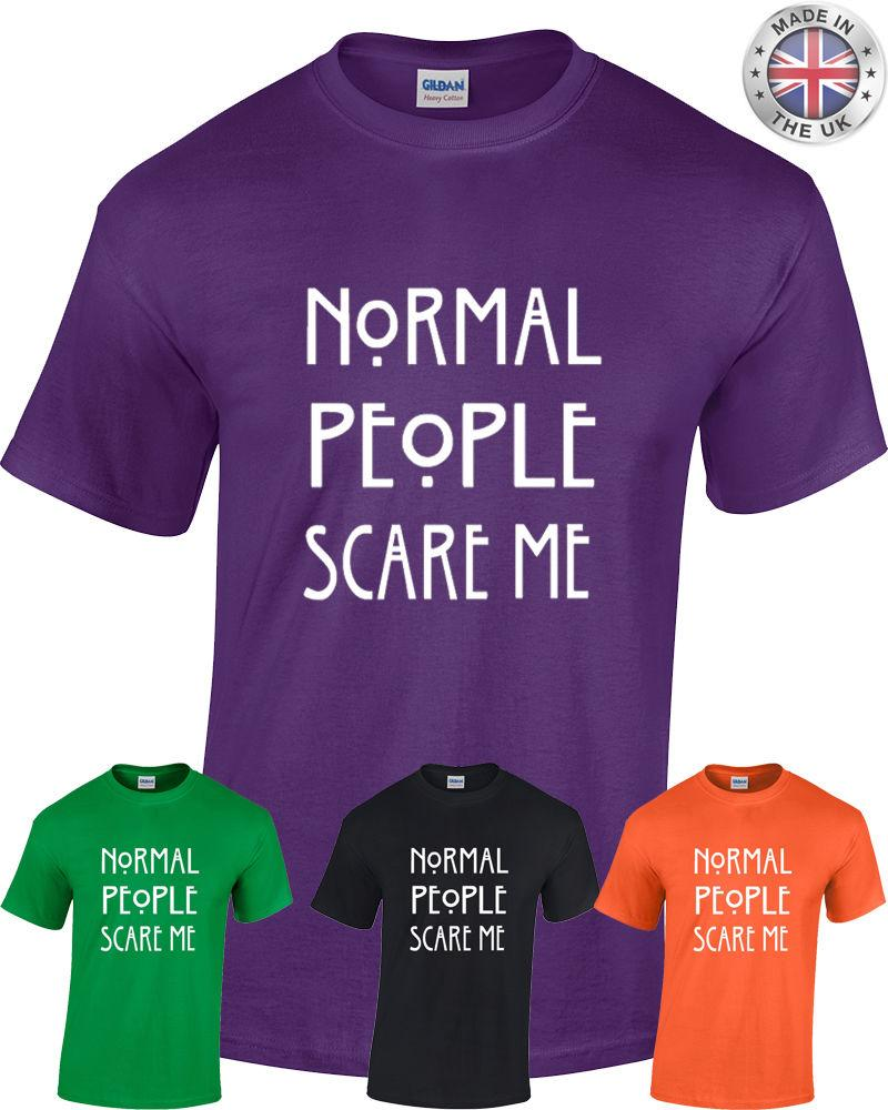 bbbfd2bf8 NORMAL PEOPLE SCARE ME T Shirt Mens Womens S XXL Big Bang RANGE OF COLOURS  Funny Unisex Casual Tee Gift Hilarious T Shirts Designer T Shirt From  Tee_spirit, ...