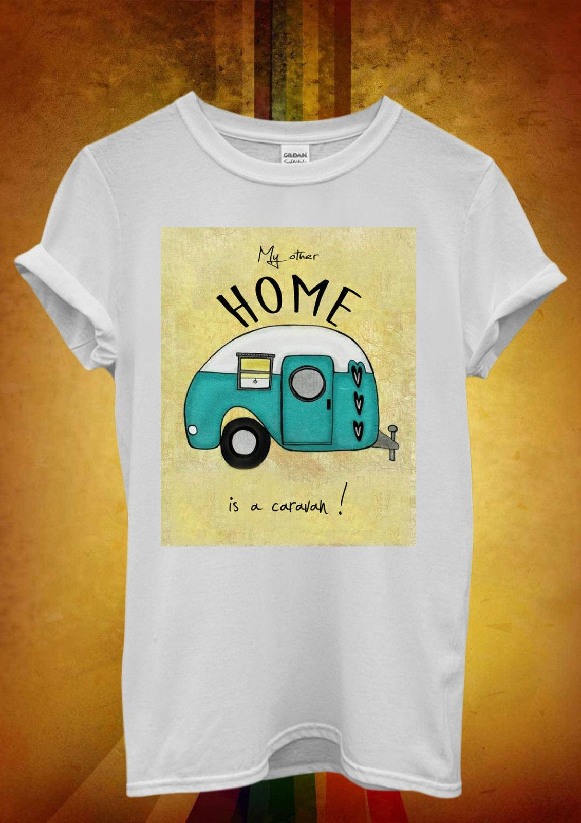 cf7c7ee17 My Other Home Is A Caravan Fun Men Women Unisex T Shirt Top Vest 962 New T  Shirts Funny Tops Tee New Unisex Funny Tops T Shirts Only Awesome Tee From  ...