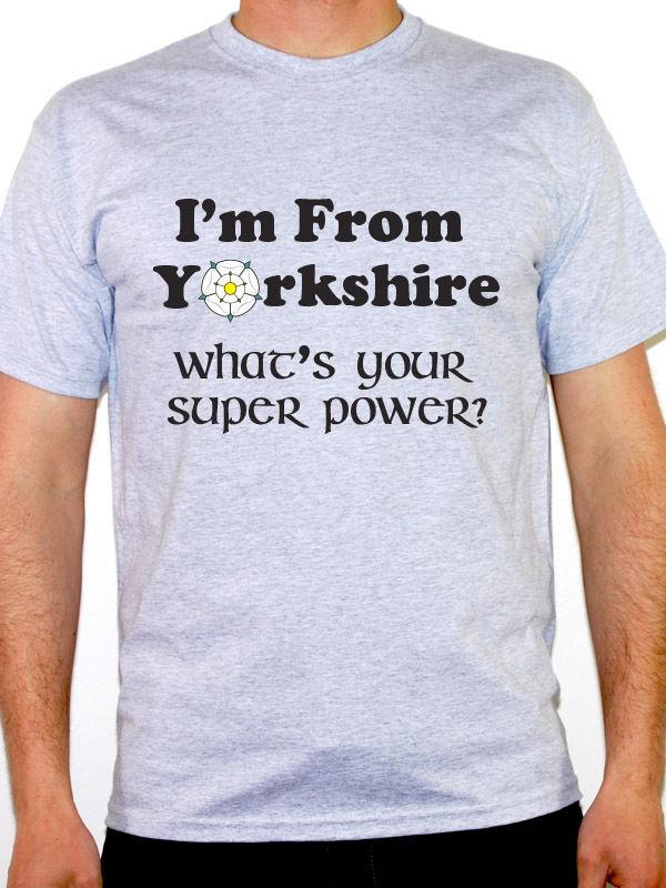 325b222682bf Yorkshire T Shirt I'M FROM YORKSHIRE WHAT'S YOUR SUPER POWER? Funny Gift  Funny Unisex Casual Tee Gift 24 Hour Tee Shirts T Shirts T Shirts From  Elite_direct ...