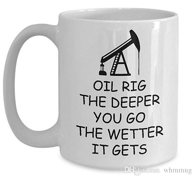 2a76dd61a24 Oilfield Man Coffee Mug, Best Funny Unique Tea Cup Perfect Gift Idea For  Men Women Oil Rig The Deeper You Go The Wetter It Gets Cool Coffee Mugs For  Sale ...