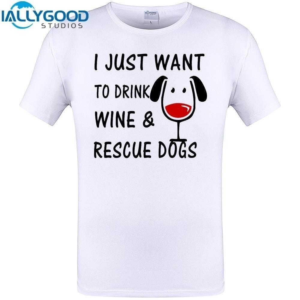 cc3533095 I Just Want To Drink Wine Rescue Dogs Cool Design Men Summer T Shirt Funny  Print Short Sleeve Tops Hipster Tee Shirts