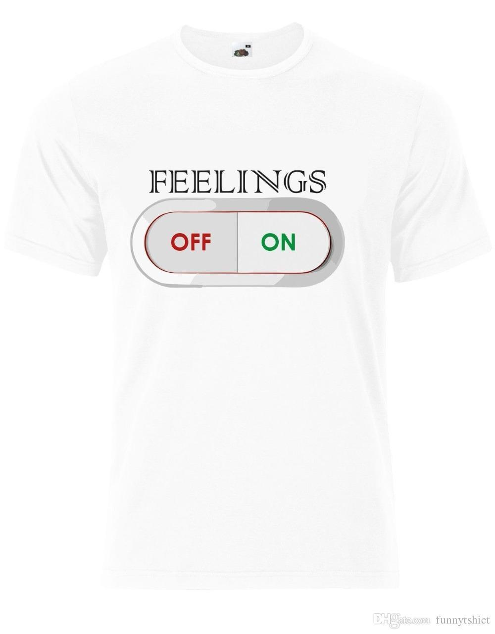 0c52dd6c T Shirt Hot Sale Feelings On Off Switch Funny Mens Tshirt Tee Top AB02 New  Brand Casual Clothing Limited T Shirts 24 Hours Designer White Tee Shirts  From ...