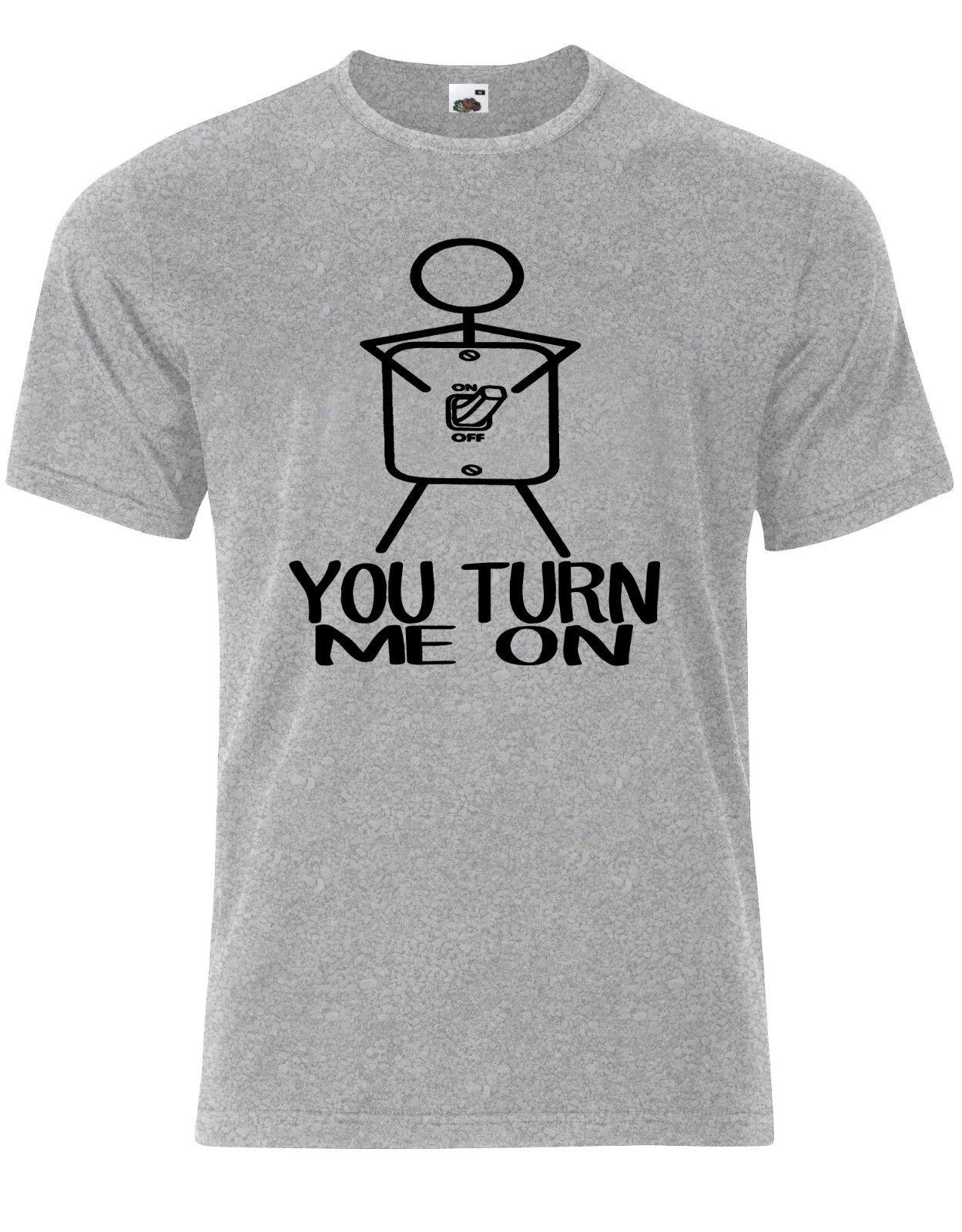 0fed26c4 You Turn Me On Funny Quote Stick Figure Light Switch On Off Men T Shirt  AM61 Size Discout 100% Cotton Hot New Tshirt Funny Tee Shirts Mens T Shirt  From ...