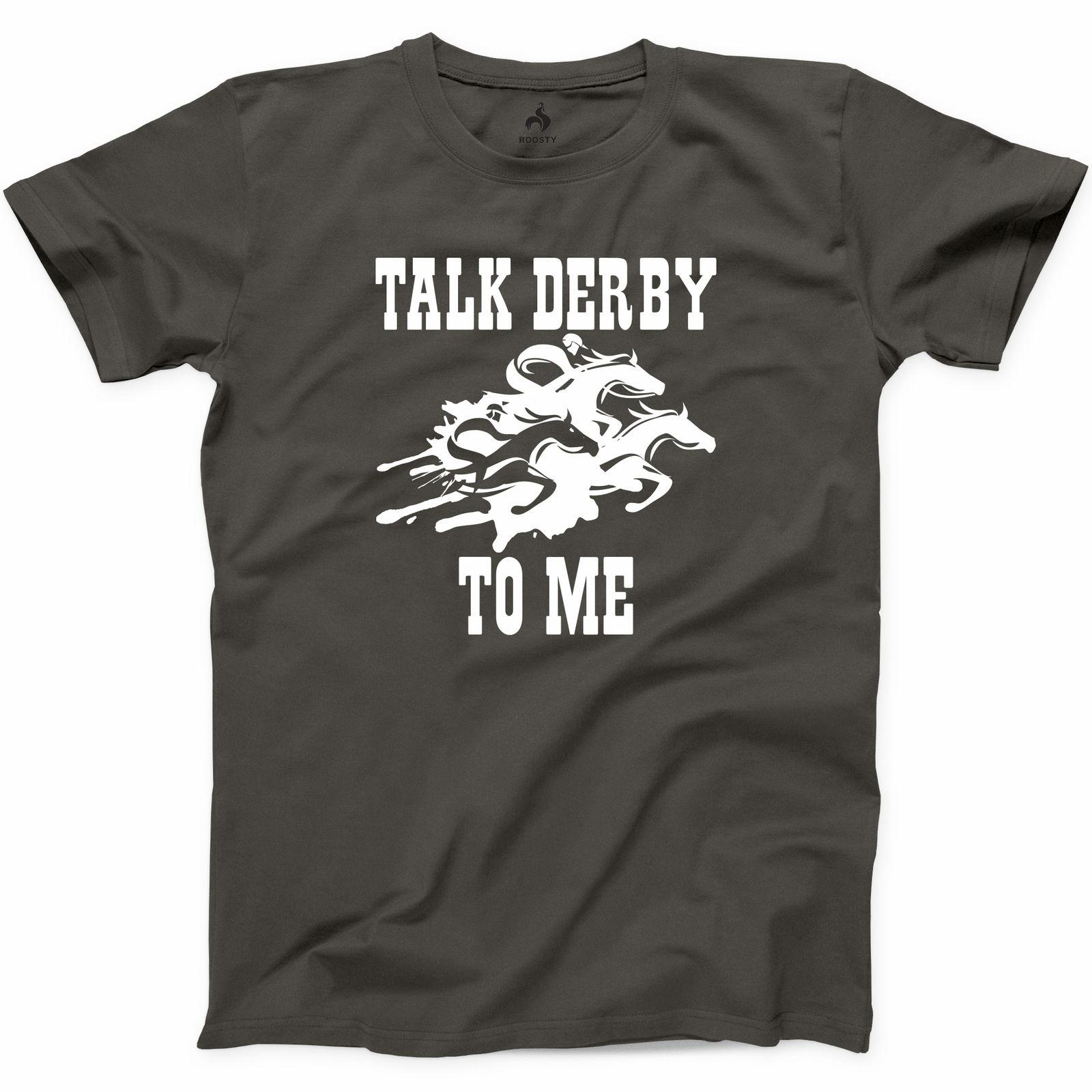 4943bb92026 Talk Derby To Me T Shirt Horse Race Funny Kentucky Derby Graphic Tee S 3XL  Gift Print T Shirt