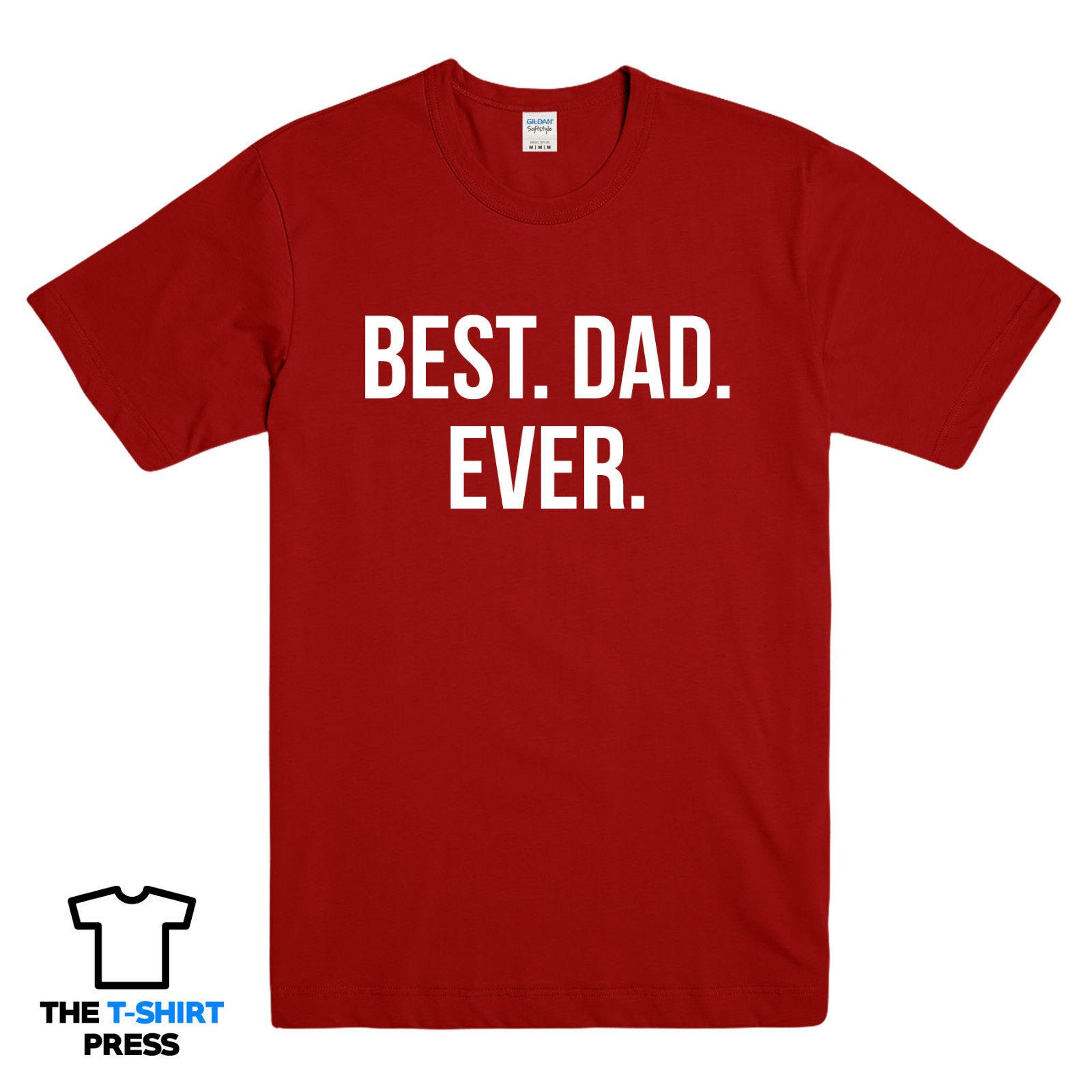eb63ee609 BEST DAD EVER PRINTED MENS T SHIRT FATHERS DAY BIRTHDAY GIFT DADDY COOL TEE  Funny Unisex Casual Tshirt Tee Shirt Designs Humorous T Shirts From  Buyfriendly, ...