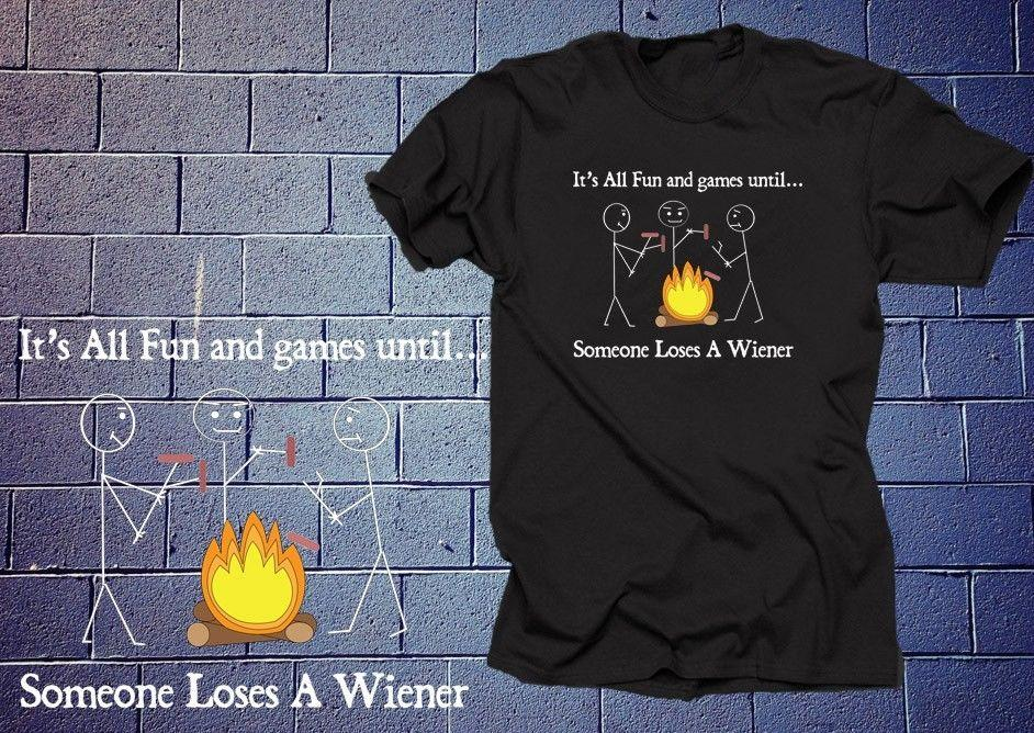 0a30cc7b It'S All Fun And Games Until SOMEONE LOSES A WIENER T Shirt Tee Shirt Funny  Tee Funny Gift Short Short Sleeve T Shirt Tops Round Neck Tees Buy Designer  ...