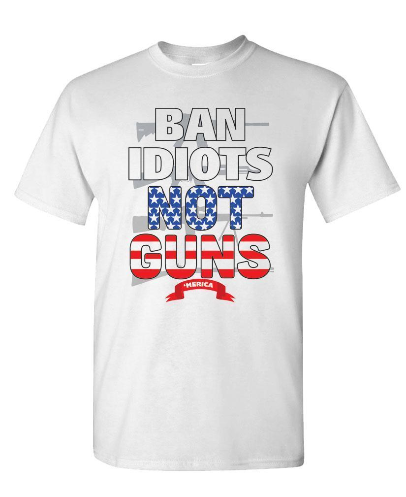 66b7326c Dtg BAN IDIOTS NOT GUNS Usa Patriot Cotton Unisex T Shirt Funny 100% Cotton T  Shirt Denim Clothes Camiseta T Shirt Fashion Shirt Tee Shirt Designs From  ...