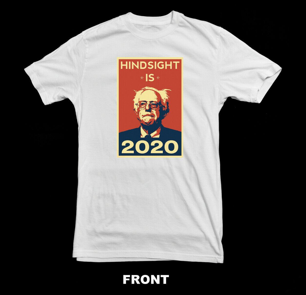 360f70e9f4 Bernie Sanders For President T Shirt | Hindsight Is 2020 | Bernie Sanders  2020 Funny Unisex Casual Tshirt Top Og T Shirt T Shrt From Thebestoree, ...