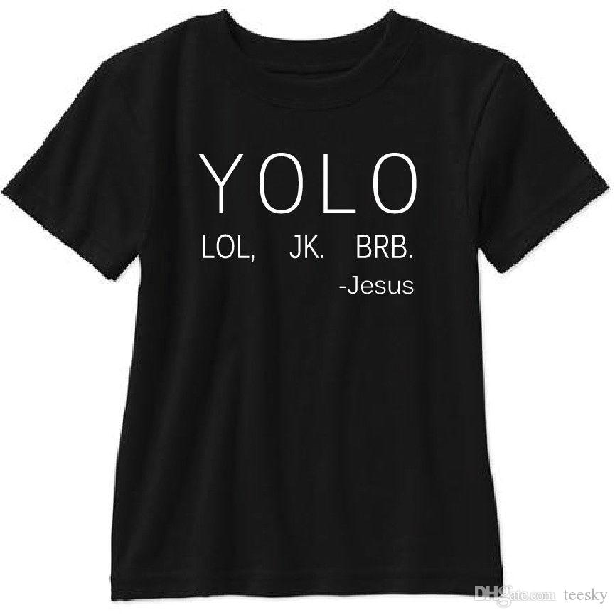 cacfa713e Olo Lol Jk Brb Jesus Short Sleeve T Shirt Funny You Only Live Once T Shirt  Men Brand Clothing Short Sleeve Fashion Custom 3XL Offensive Tee Shirts T  Shirt A ...