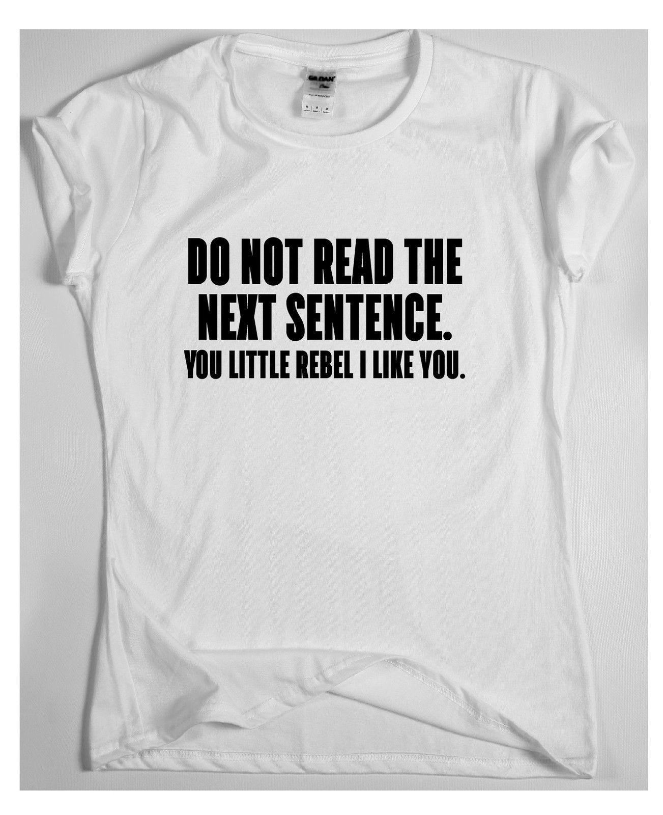 ba644ca6a Compre No Leas La Siguiente Frase  Camisetas Divertidas Para Hombre Humor  Para Mujer Sarcástica Superior Estilo De Moda Para Hombres Camiseta 2019  Camiseta ...