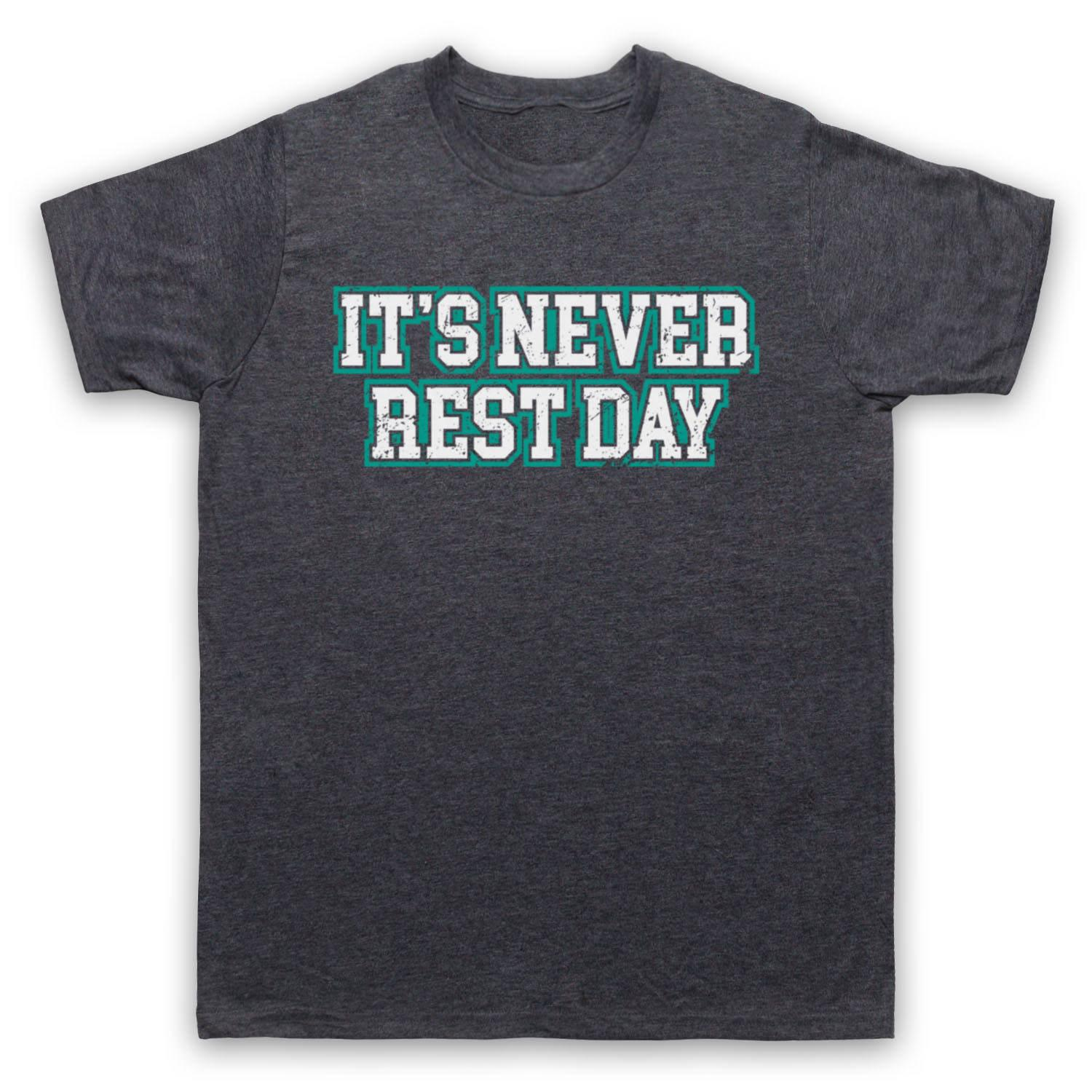ab49ac9751a IT'S NEVER REST DAY BODYBUILDING WORKOUT GYM SLOGAN MENS WOMENS KIDS  T-SHIRT colour jersey Print t shirt