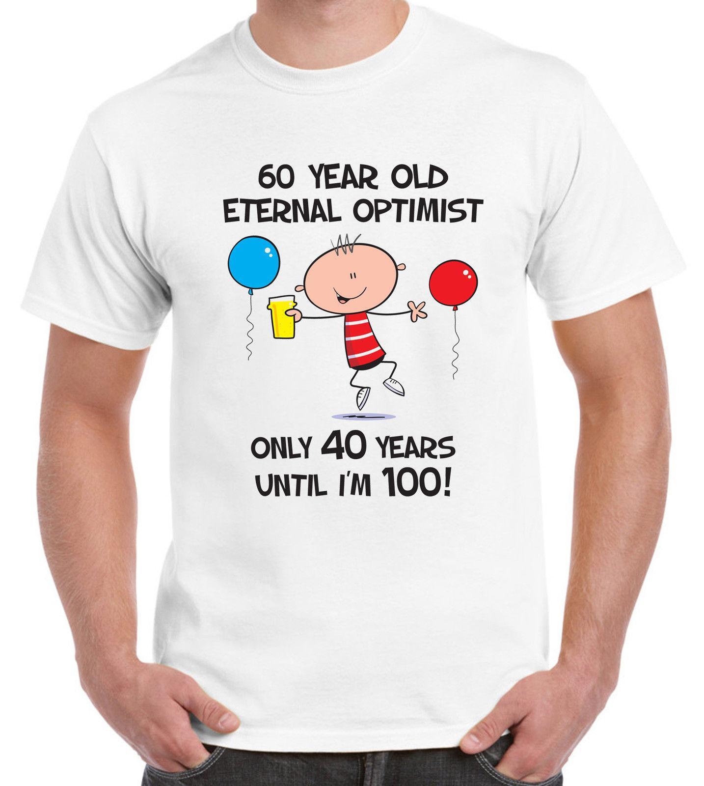 ETERNAL OPTIMIST FOR 60 YEARS 60TH BIRTHDAY MEN T SHIRT Gift Present