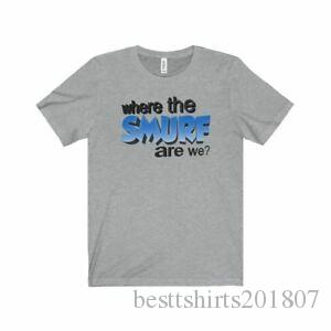 Where The Smurf Are We? T-Shirt Funny Blue Pixies Cartoon Animated Movie Fan Tee