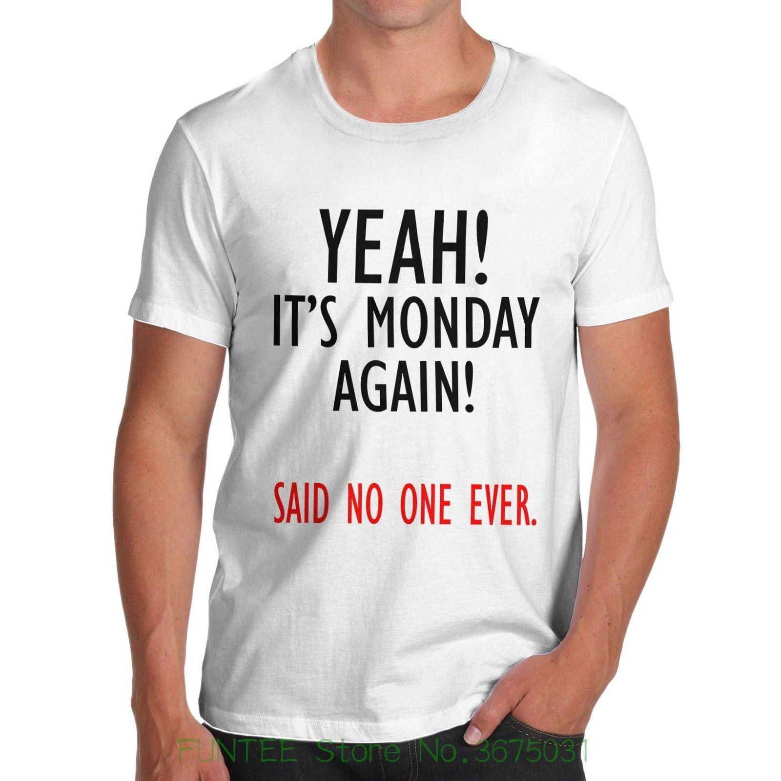 b07871197 Man Print T Shirt Hipster Men S Yeah! It S Monday Again! Funny ...