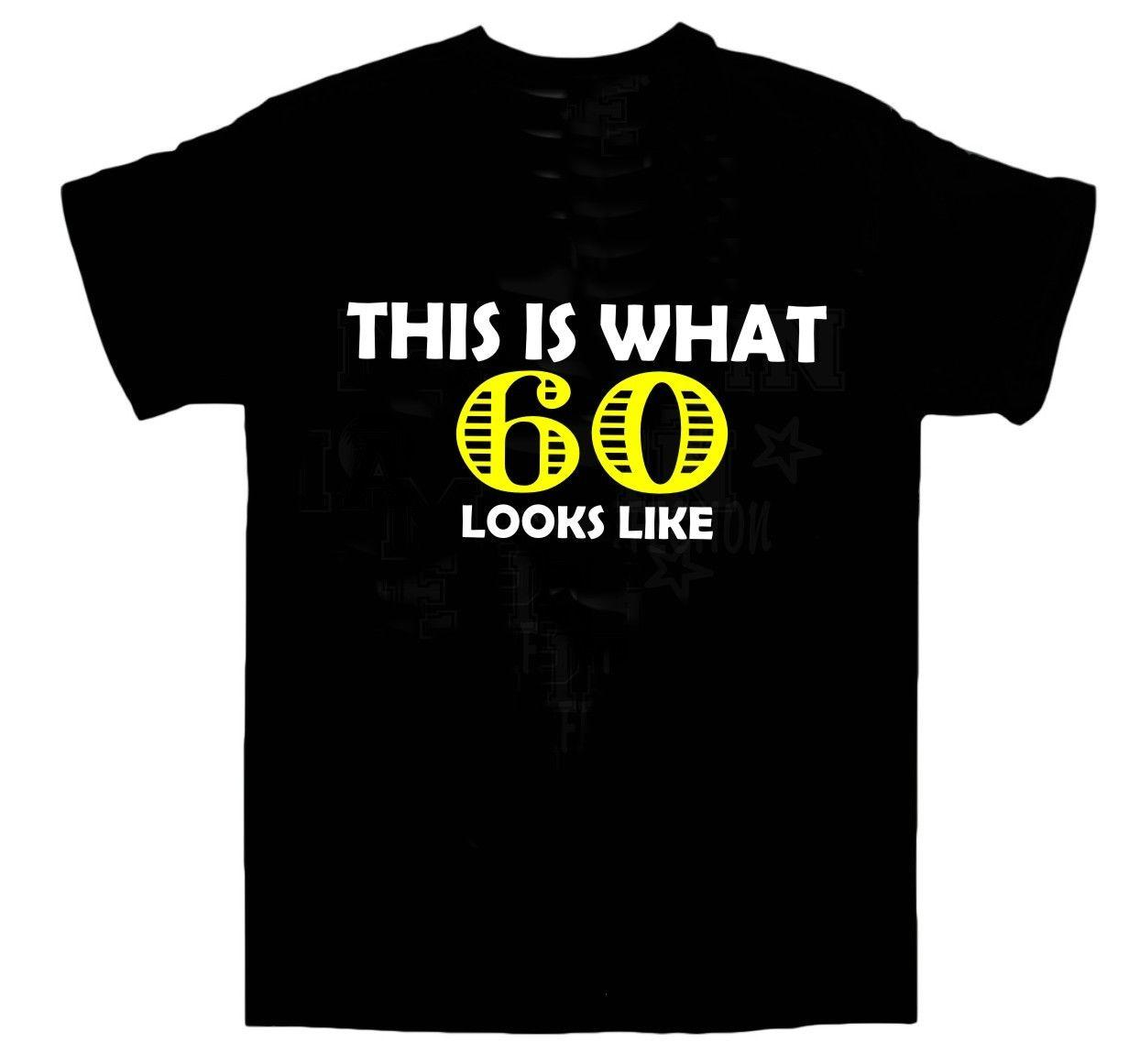 60th BIRTHDAY T Shirt This Is What Great Birthday Christmas Gift Size S Funny Unisex Tshirt Top Printed Shirts Cool Tee From Tshirtbakers
