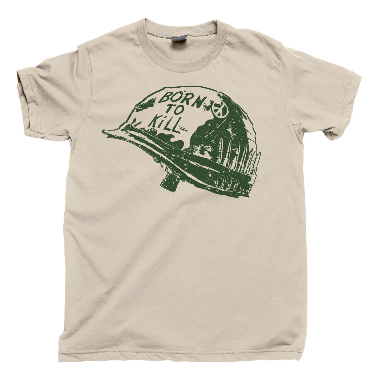 Born To Kill T Shirt Stanley Kubrick Full Metal Jacket Vietnam War