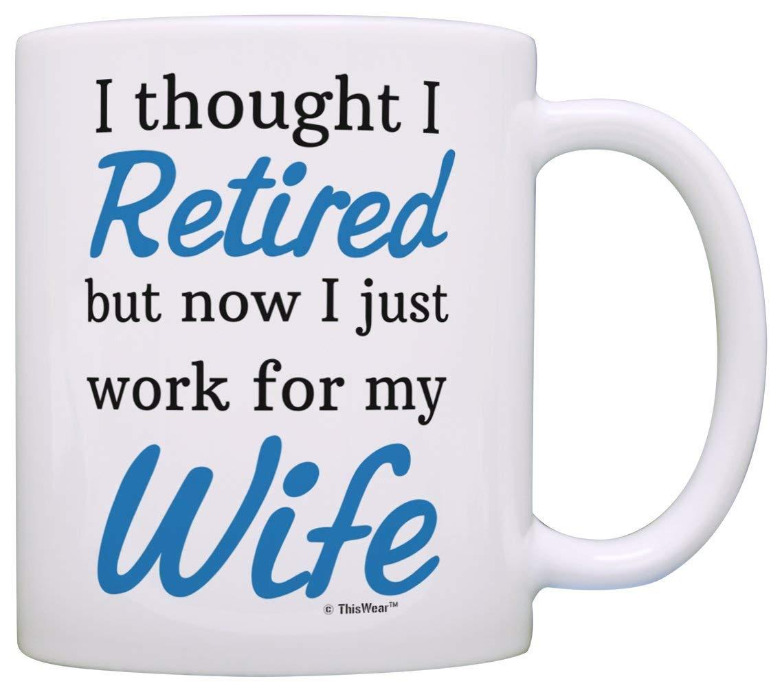 retirement gift ideas retired now i just work for my wife funny