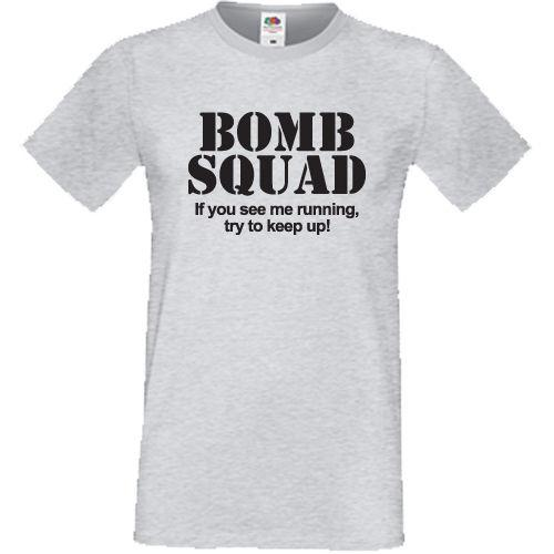 dd749a704 Bomb Squad If You See Me Running Try Keep Up T Shirt Funny Gift Idea ...