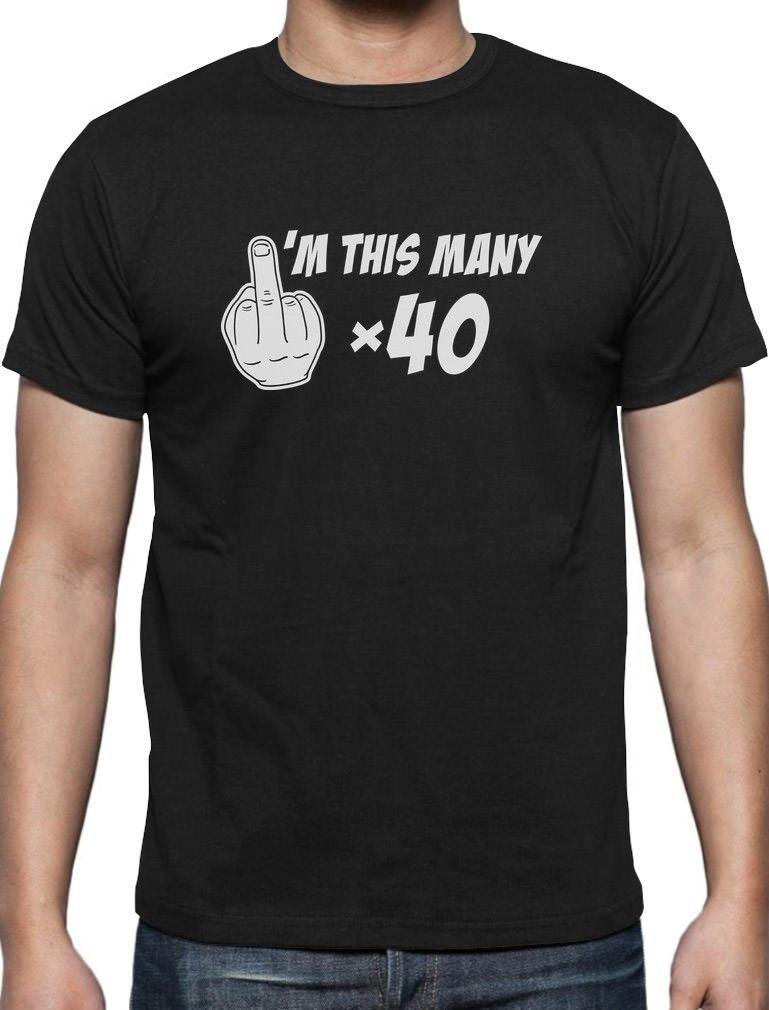 ffcc3c52e Funny 40th Birthday Gift I'm This Many T-Shirt Middle Finger Rude Print T  shirt Men Short Sleeve TOP TEE Fashion Summer Top Tee Men