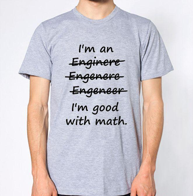 cbd06b0ff8d I M An Engineer I M Good At Math T Shirt Funny 100% Cotton T Shirt Harajuku  Summer 2018 Tshirt Tee Shirts Funny Tee Shirt Sites From Happyalltee
