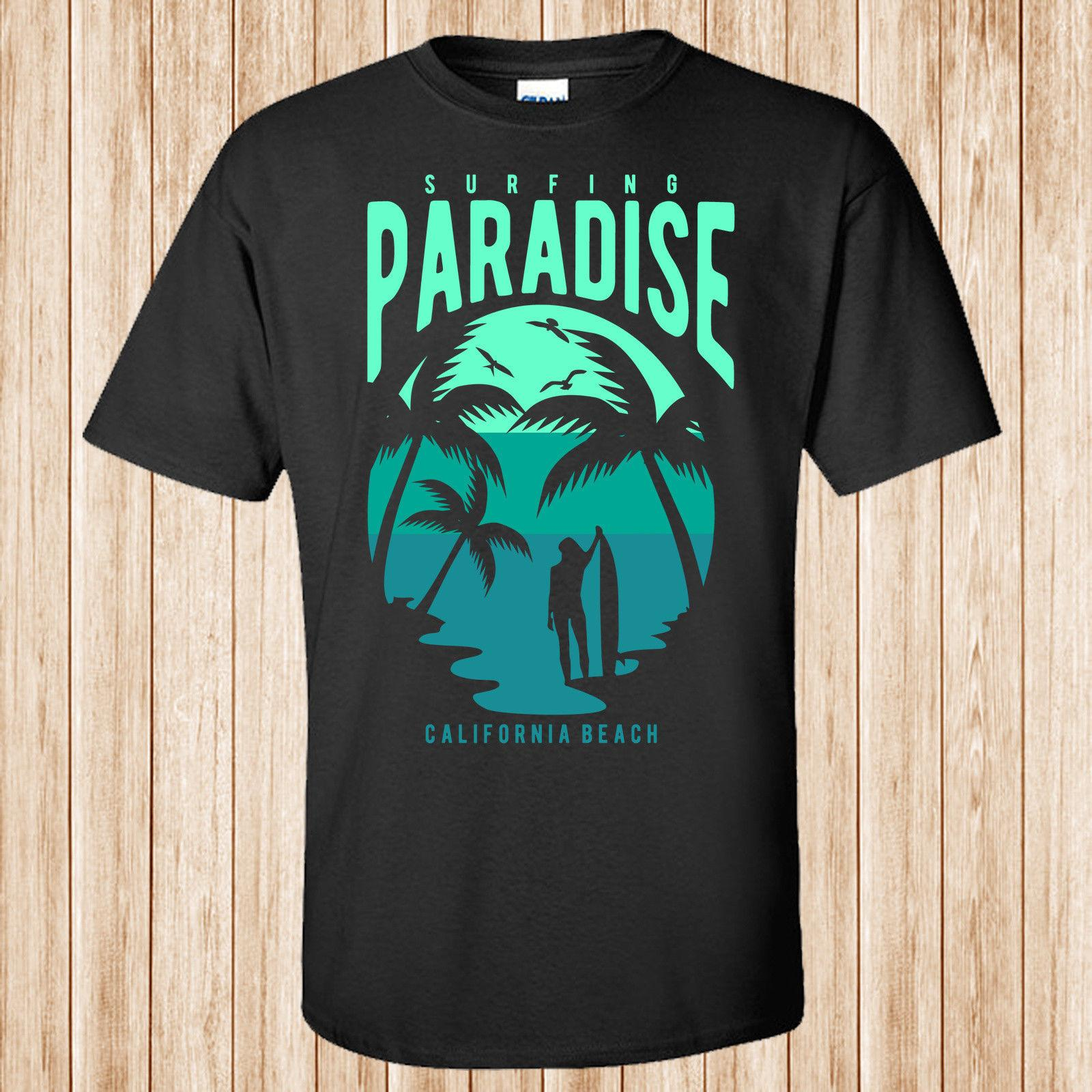 3011b606 Surfing Paradise California Beach T ShirtFunny Unisex Casual Tshirt Top Designer  T Shirts Short Sleeve Shirts From Jodeclothes, $12.96| DHgate.Com