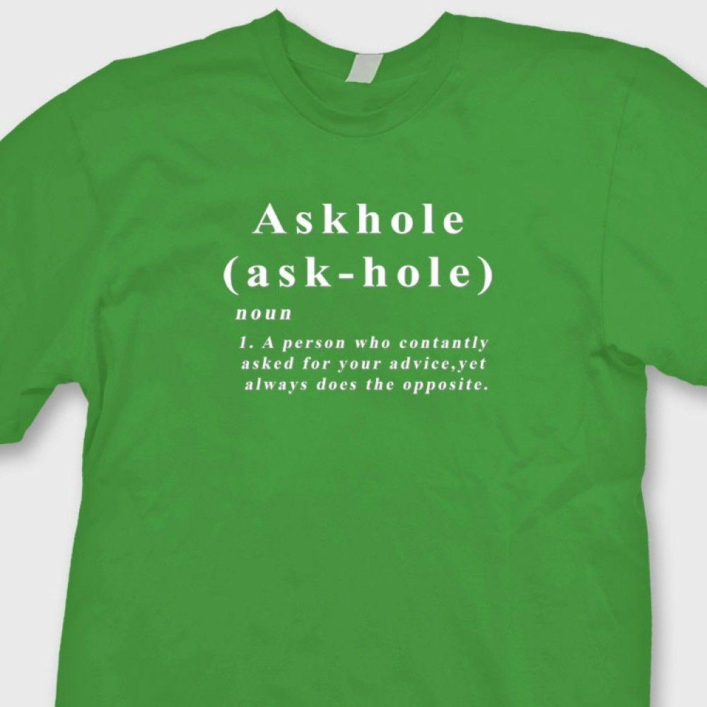 212675fb ASKHOLE Definition Rude Funny T Shirt College Humor Sarcastic Tee Shirt  Funny Unisex Tee Unique T Shirts For Sale Design 1 T Shirt From  Tshirt_press, ...