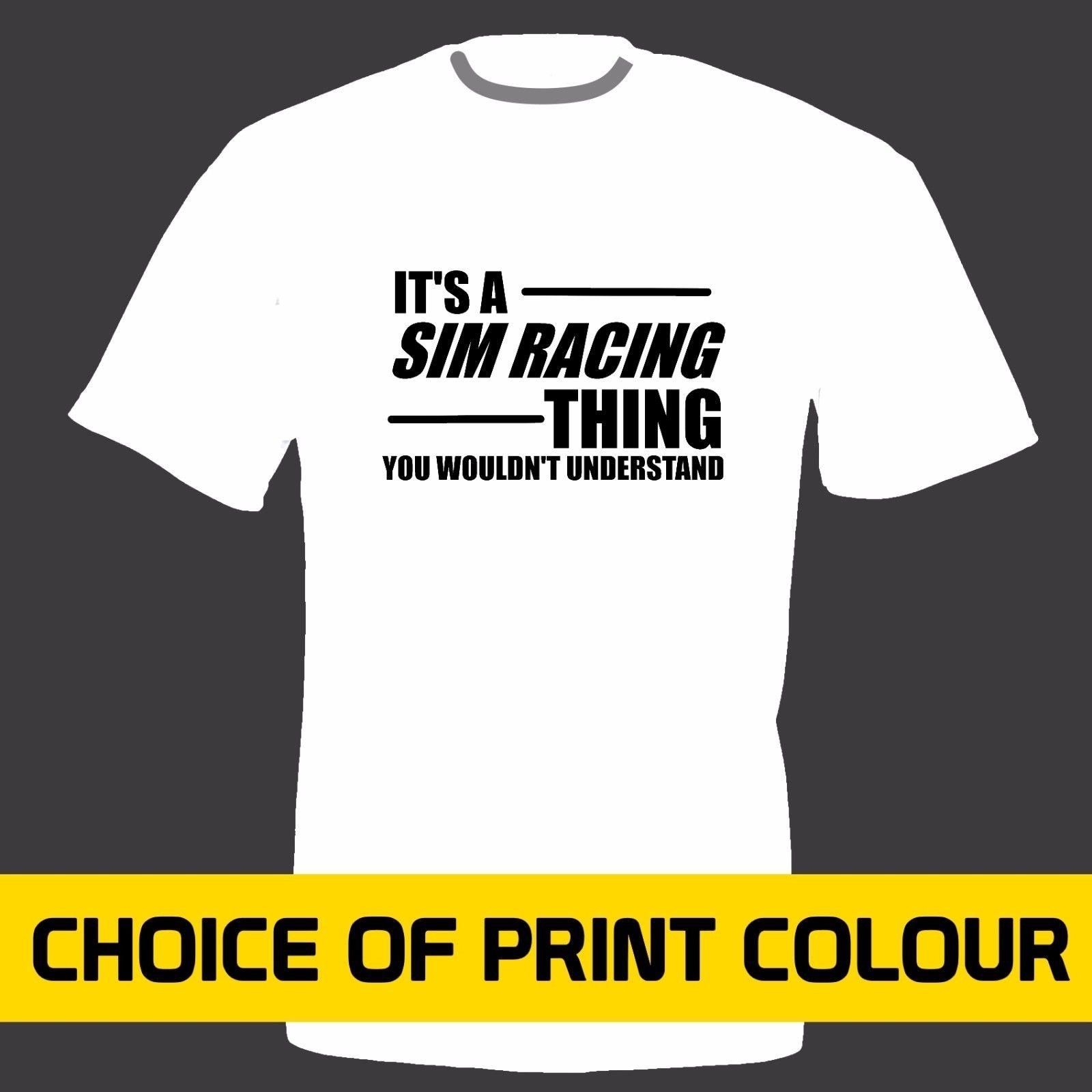 c388de94 Sim Racing T Shirt Funny Gift Dad Car Humor Brother Son Racer New Tee Funny  Unisex Casual T Shirt 1 1 T Shirt From Fantees, $12.96| DHgate.Com
