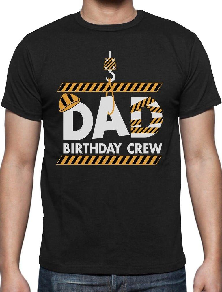 Dad Birthday Crew Construction Party T Shirt Gift Idea Funny Offensive Shirts Tee From Goodencounter60 1163