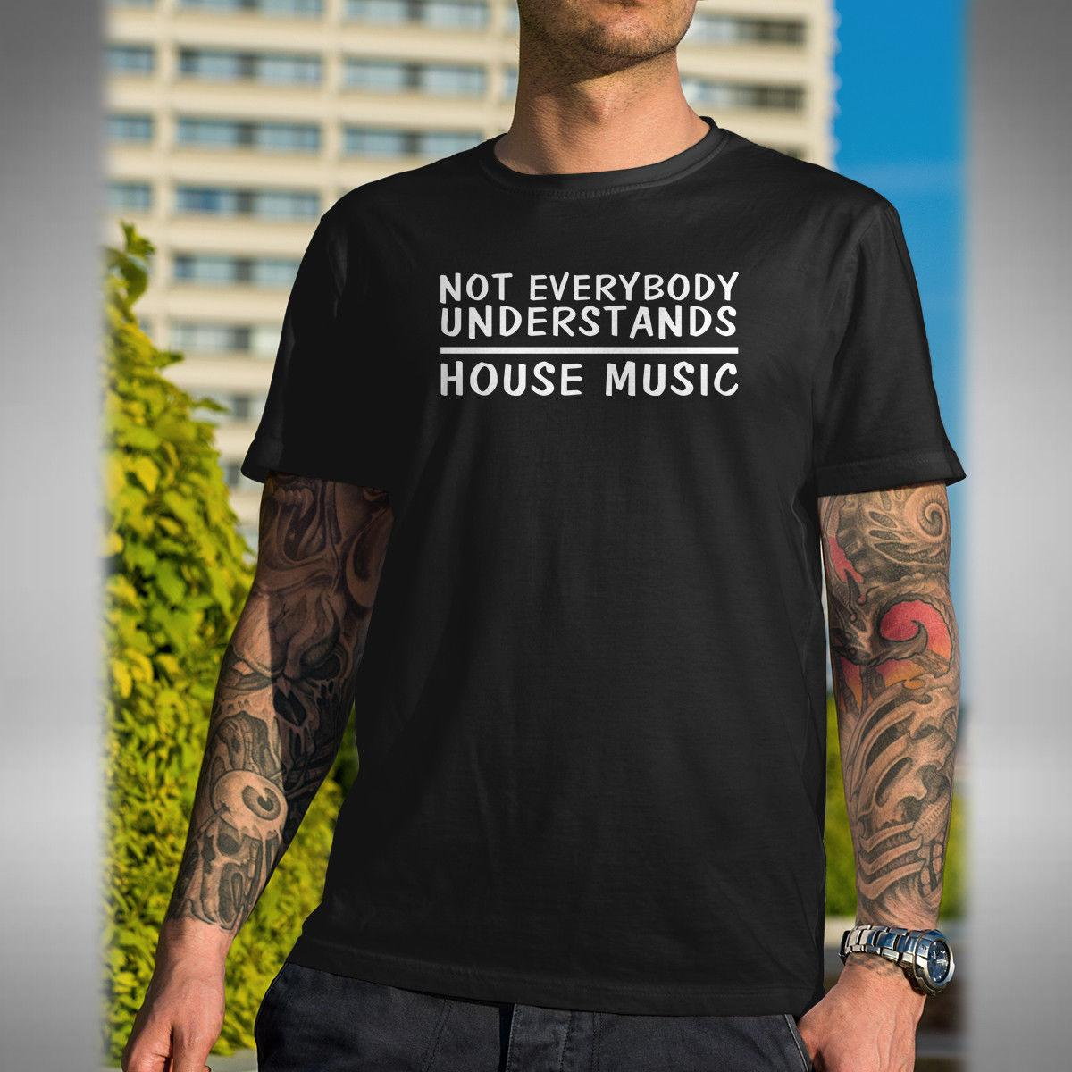 Not Everybody Understands House Music Mens T Shirt Dance Dj Allnighter fear cosplay liverpoott tshirt