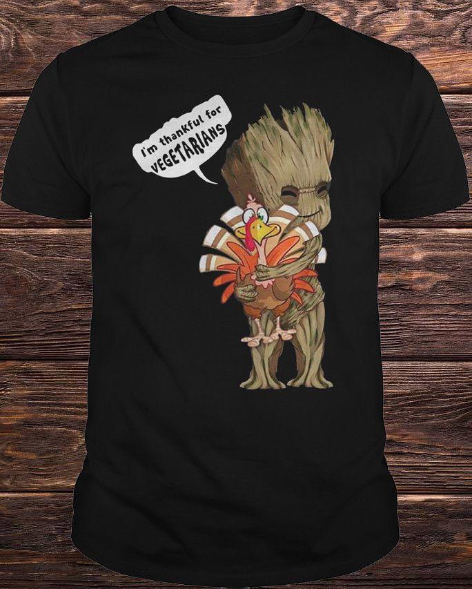 5125bd694 Groot Hug Turkey I'm Thankful For Vegetarians Shirt NZ 2019 From  Joyfulandhappy57, NZ $$11.63 | DHgate NZ