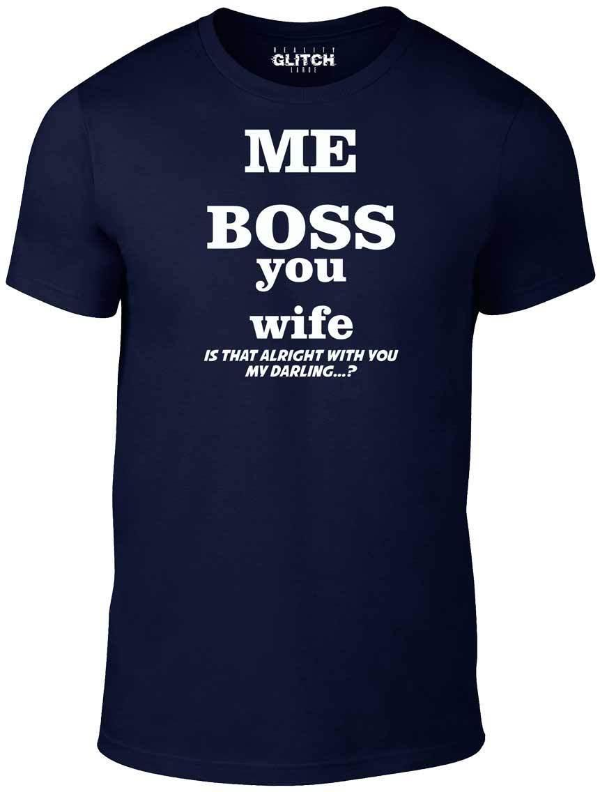 b80b82791 Me Boss T Shirt Funny T Shirt Wife Husband Joke Marriage Humour Fancy Dress  Cool Casual Pride T Shirt Men Unisex New Gag T Shirts T Shirts With Prints  From ...