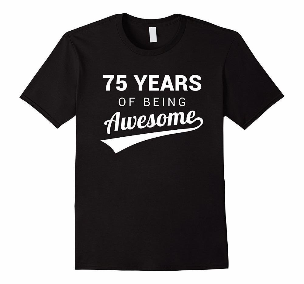 Funny Shirt Designs Men S 75th Birthday Gift Awesome 75 Year Old Bday Idea O Neck Short Sleeve Regular Tee