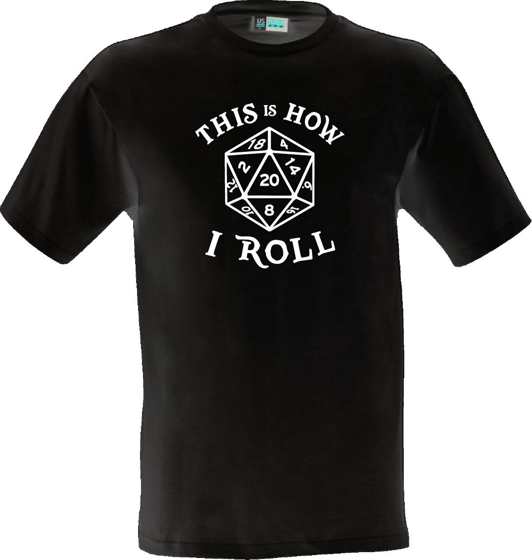 How I Roll - magic the gathering shirt roleplay board game dice d20 present  gift Funny free shipping Tshirt top
