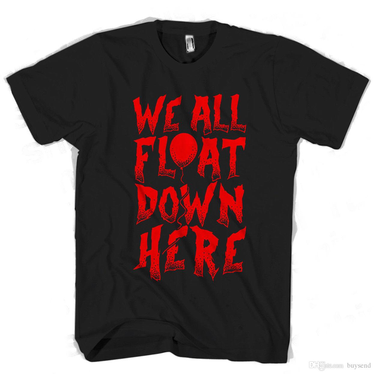 3b3958cb8624 It Stephen Kings We All Float Down Here Men'S / Women'S T Shirt Printed T  Shirt Funny T Shirts For Guys From Buysend, $10.03| DHgate.Com