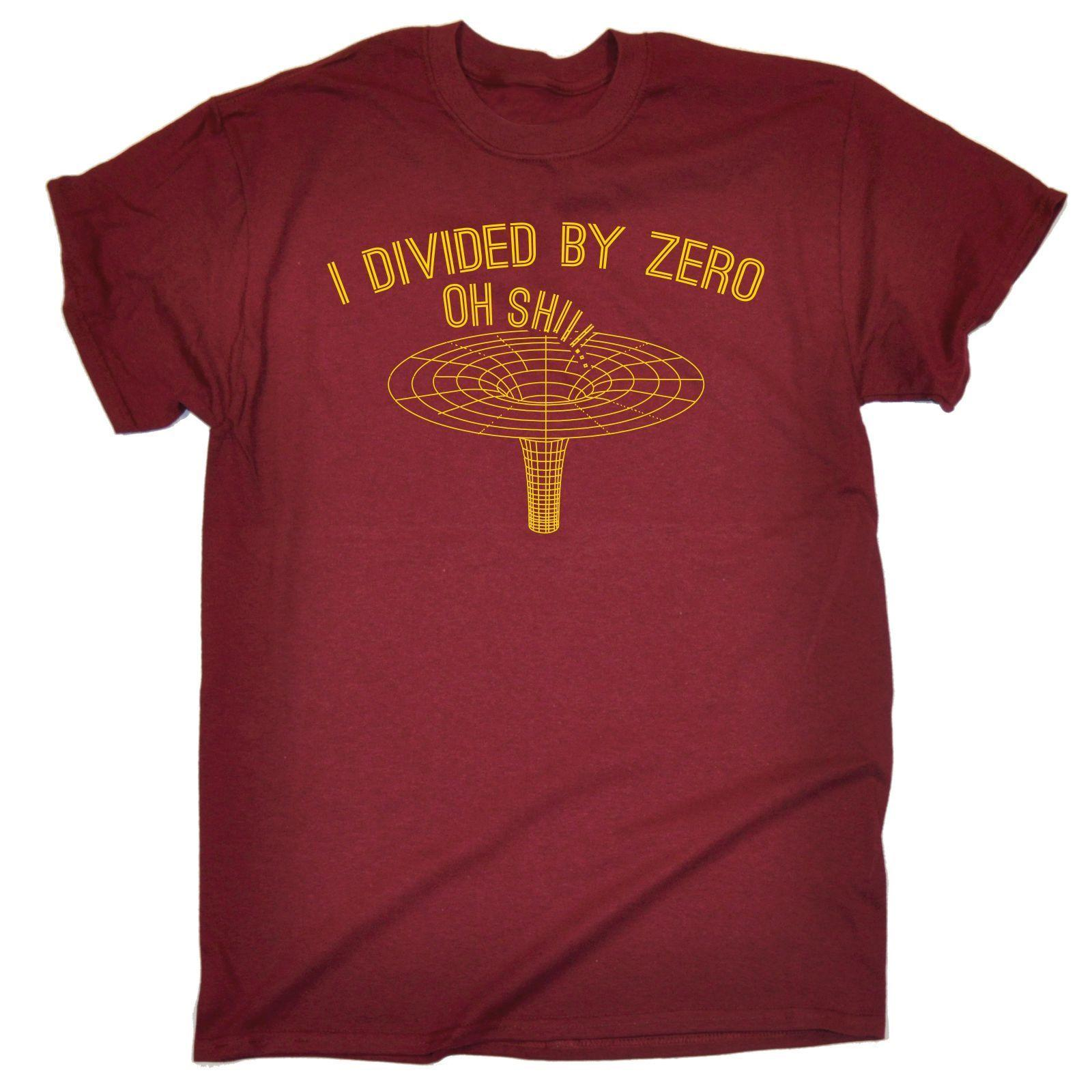 4c95e78aae I Divided By Zero Science Physics Geek Nerd Funny T SHIRT Birthday For Him Her  Funny Unisex Casual Tshirt T Shirts Shopping Really Funny T Shirts From ...