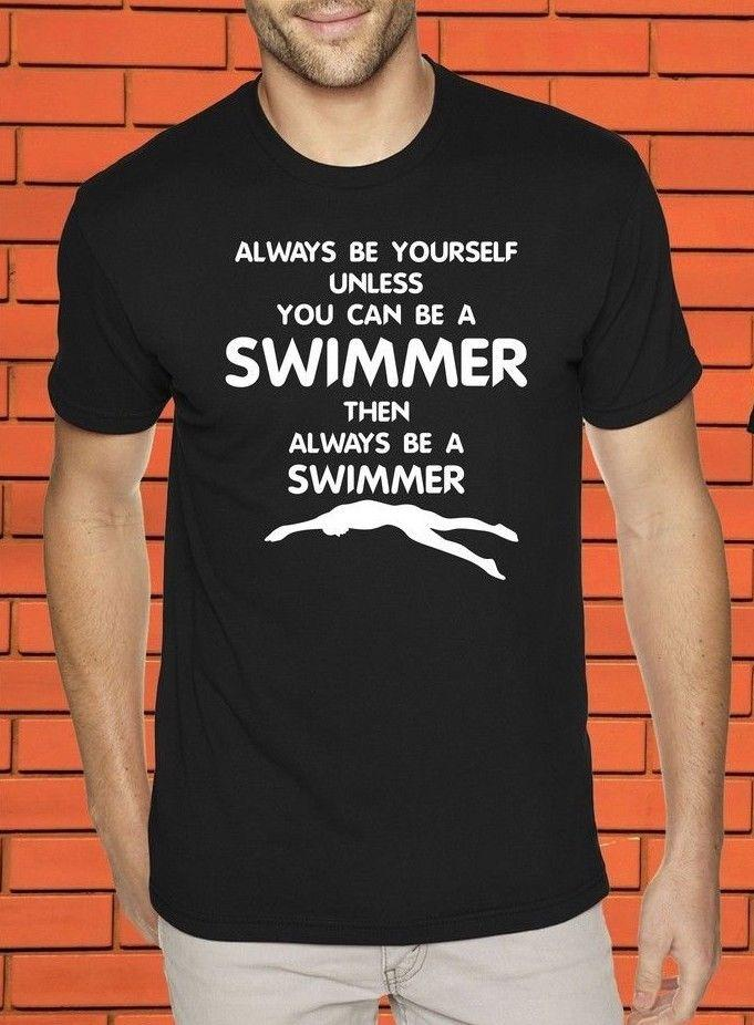 8d7135e302 Swimmer Always Be Yourself Swimming Swim Job Title Career Hobby Xmas T Shirt  Tee Shirt Online Shopping 24 Hour Tee Shirts From Oldshop77, $11.48|  DHgate.Com