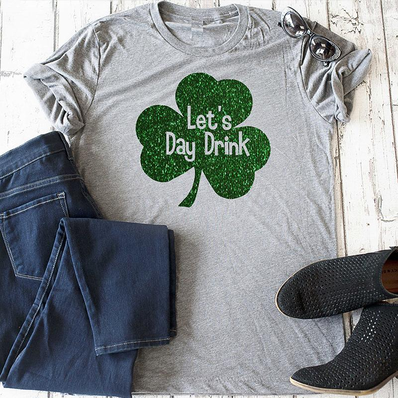 ae034656a Let'S Day Drink Shirt Funny St Patricks Day Tshirt Girls Drinking Cute Tees  Women Clothes T Shirt Humor T Shirt With Shirt From Piggyy, $39.92|  DHgate.Com