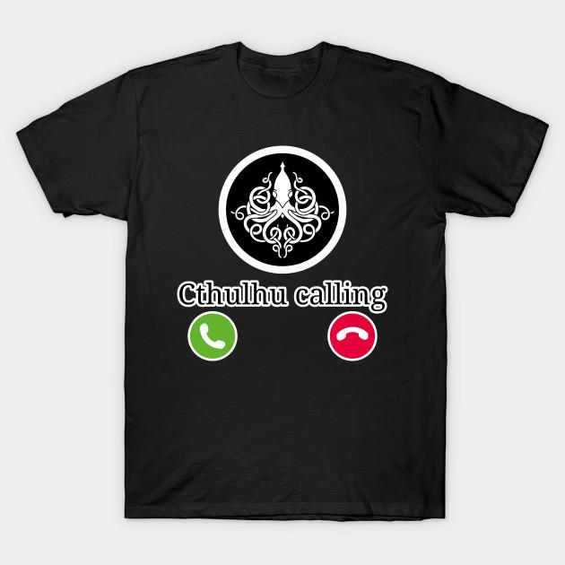 Cthulhu Calling Shirt Lovecraft T-shirt spaventosa Regalo Tee Style O-collo in cotone naturale Tee Shirt Vincitore Tee