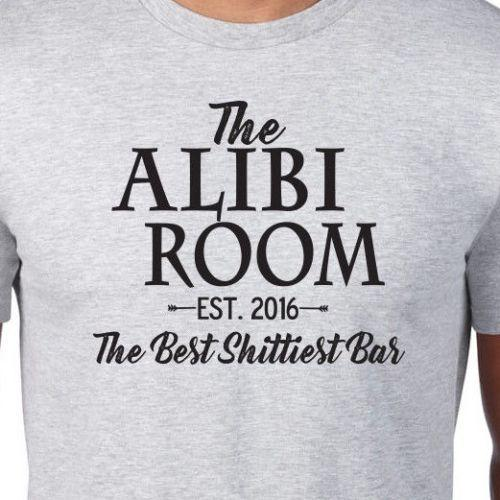 028fbbfe The Alibi Room Best Shittiest Bar T Shirt Shameless Netflix Gallagher  Chicago Men Women Unisex Fashion Tshirt Tees Cool T Shirts From  Besttshirts201802, ...