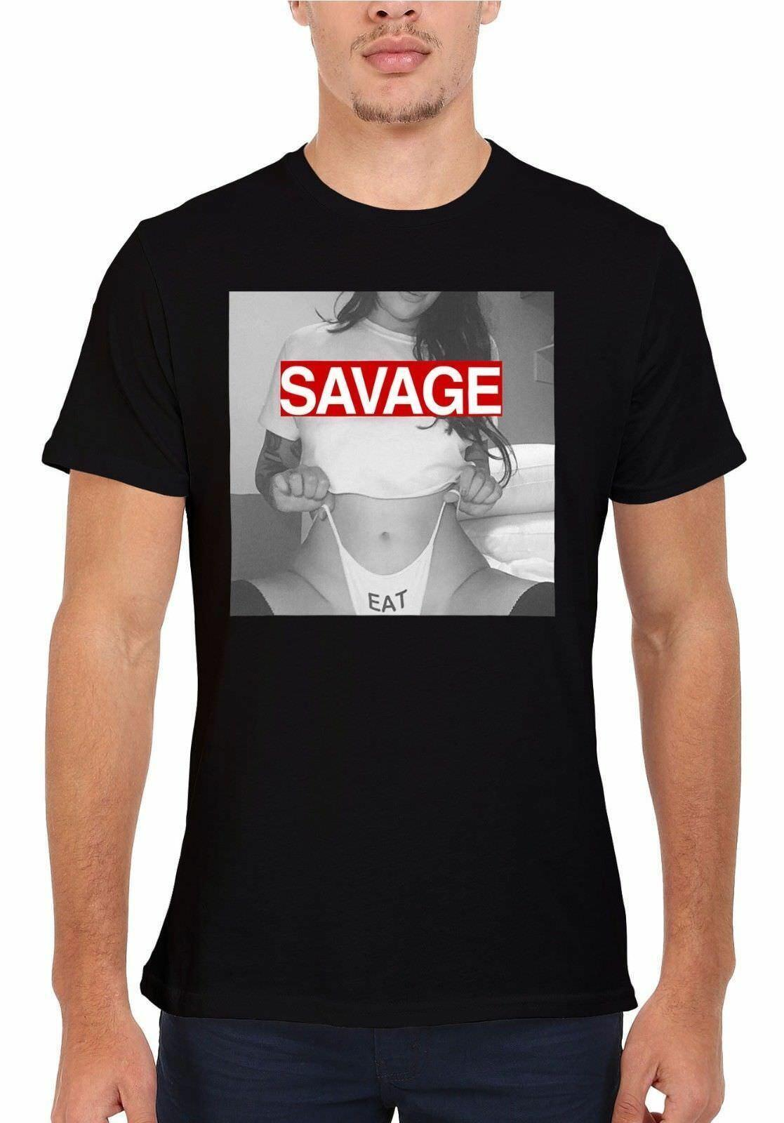 Sexy Savage Hot Eat Girl Lady Unisexe T Shirt Funny expédition gratuite Unisexe Casual top