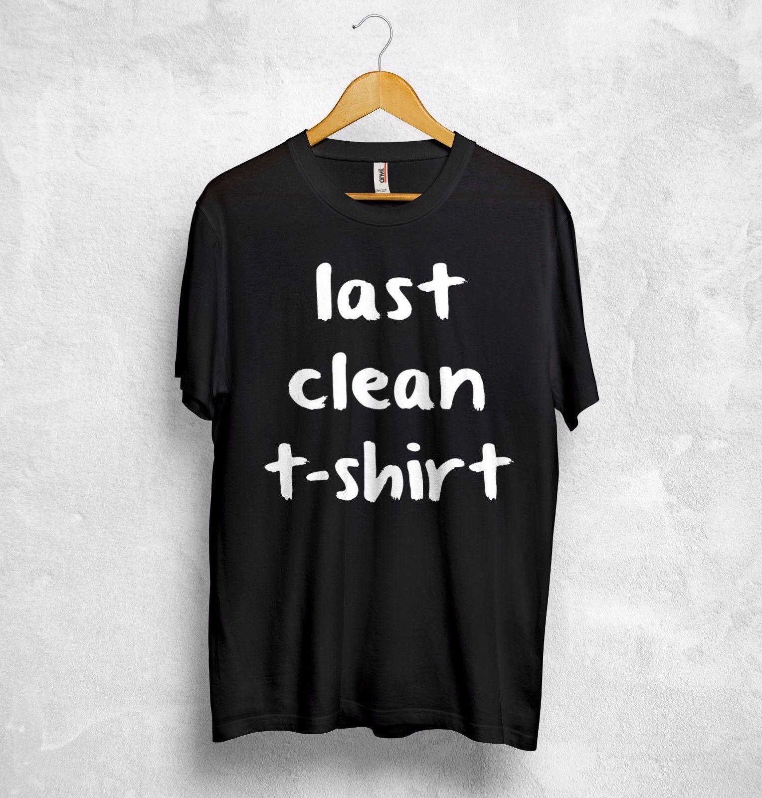5d46de9ba Last Clean T Shirt Top Funny Gift Husband Hubby Boyfriend Sarcasm Fashion  Girl Adult Chinese Style Mens Cotton T Shirt Design Tee Shirts T Shirt Funny  From ...