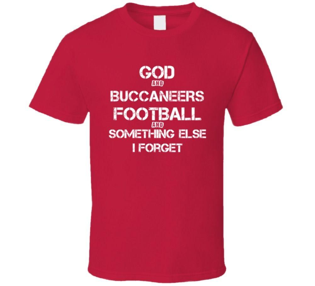 God Tampa Bay Football And Something Else I Forget T ShirtFunny free  shipping Unisex Casual Tshirt