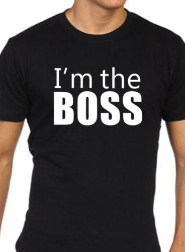 95d3fe8b1 I'M THE BOSS t shirt mens funny work gift office presentFunny free shipping  Unisex Casual Tshirt