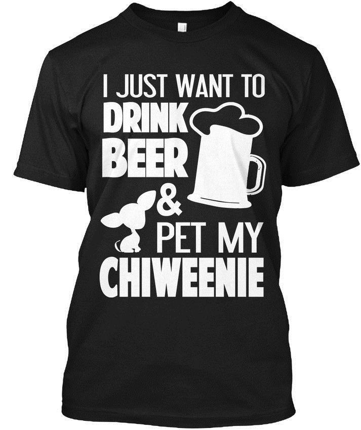 2019 Mens Designer T Shirts Shirt Luxurychiweenie I Just Want To